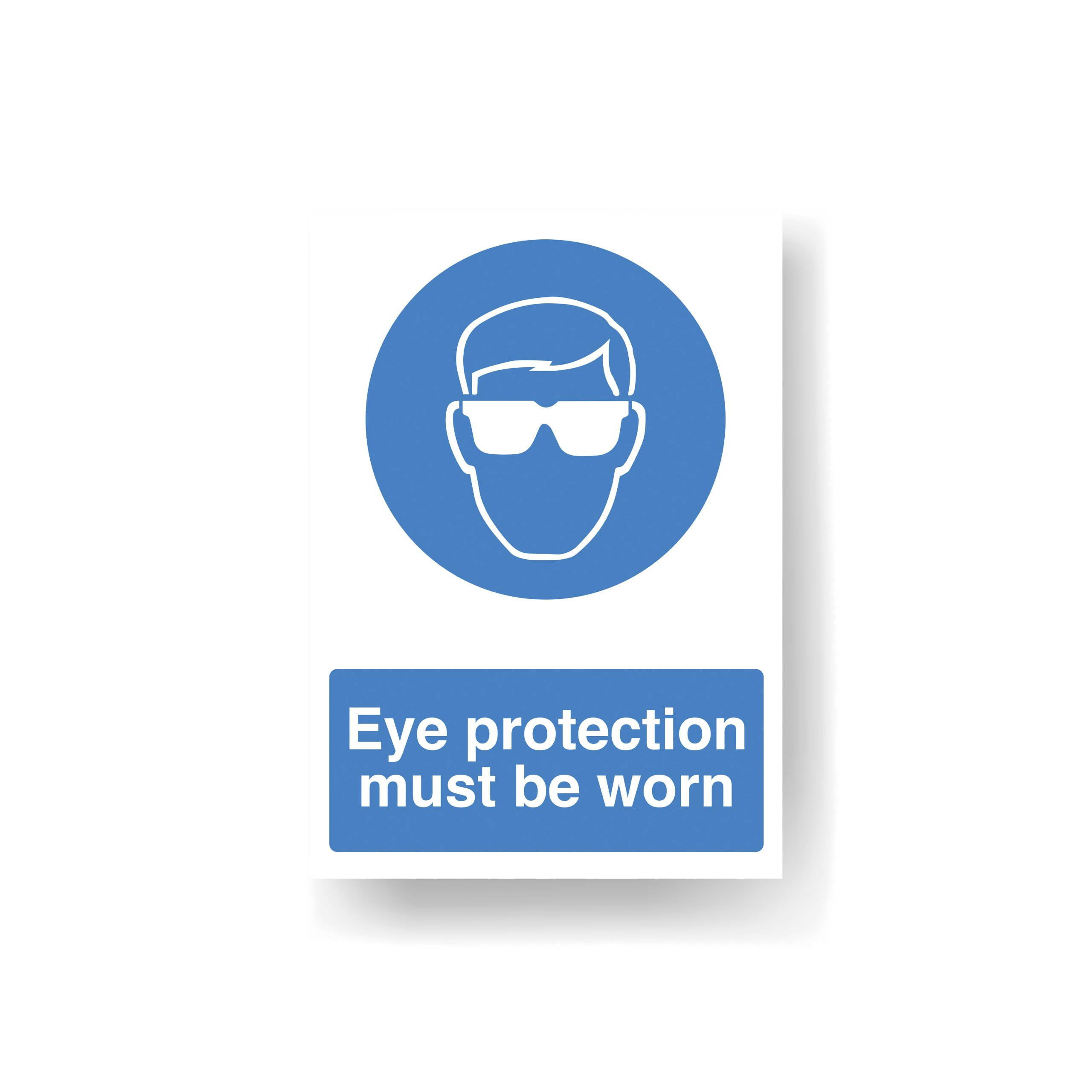 Eye Protection Must Be Worn Sign A4 (3mm Foamex)